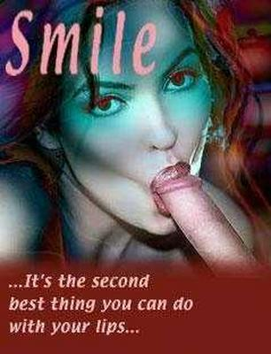 Smile ... It's the second best thing you can do with your lips...